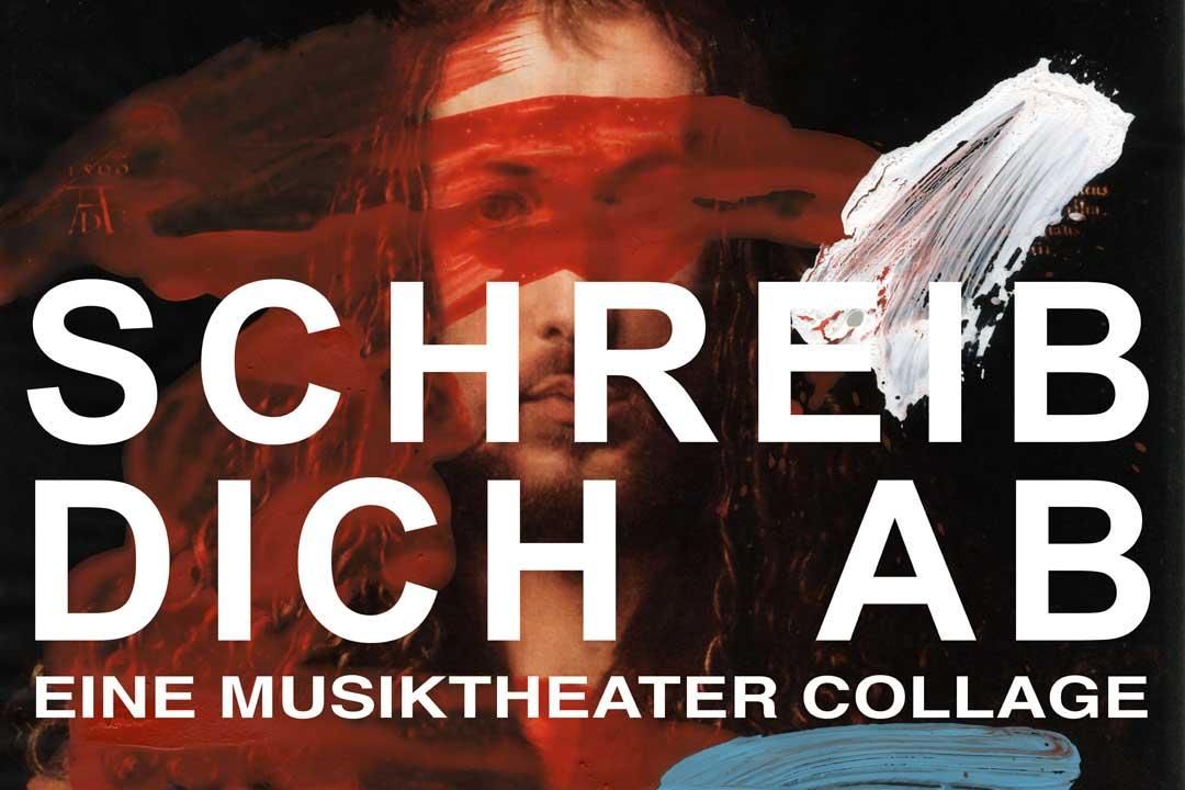 SCHREIB DICH AB! ein Musiktheater-Abend mit Gesang, Schauspiel, Klavier und Streichquartett